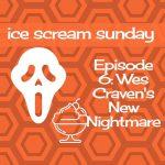 Wes Craven's New Nightmare - Ice Scream Sunday Episode 6